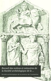 Recueil des notices et mémoires de la Société archéologique de la province de Constantine