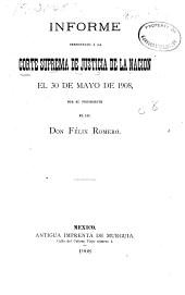 Informe presentado á la corte suprema de justicia de la nacion: el 30 de mayo de 1908