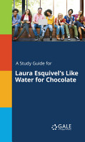 A Study Guide for Laura Esquivel s Like Water for Chocolate PDF