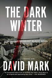 The Dark Winter: A Novel