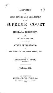 Reports of Cases Argued and Determined in the Supreme Court of Montana Territory ...: Volume 9