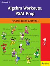 Algebra Workouts: PSAT Prep: Fun, Skill-Building Activities