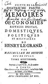 Memoires Ou Oeconomies Royales D'Estat, Domestiques, Politiques Et Militaires De Henry Le Grand: Volume8