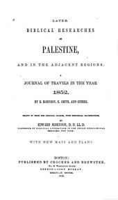 Biblical researches in Palestine, and in the adjacent regions: a journal of travels in the year 1838, Volume 3