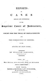 Reports of Cases Argued and Determined in the Supreme Court of Judicature and in the Court for the Trial of Impeachments and the Correction of Errors in the State of New York: Volume 2
