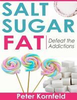 Salt Sugar Fat  Defeat the Addictions PDF