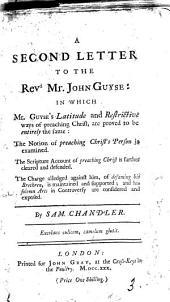 A Second Letter to the Revd. Mr. John Guyse: ... By Sam. Chandler