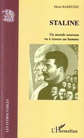 Staline: Un monde nouveau vu à travers un homme