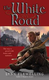 The White Road: The Nightrunner Series