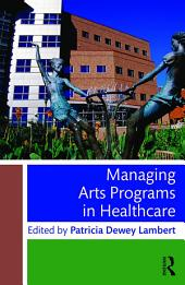 Managing Arts Programs in Healthcare