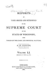 Reports of Cases Argued and Determined in the Supreme Court of the State of Wisconsin: Volume 51