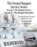The Formal Banquet Service Series: Lesson I-The Banquet Server - Lesson II-The Banquet Bartender