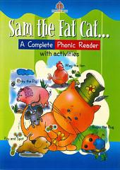 Sam the Fat Cat – A Complete Phonic Reader with Activities