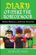 Diary of Mike the Roblox Noob PDF