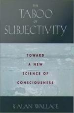 The Taboo of Subjectivity : Towards a New Science of Consciousness