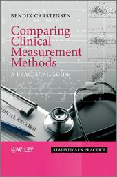 Comparing Clinical Measurement Methods: A Practical Guide