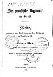 """""""Das preussische Regiment"""" vor Gericht: Rede, gehalten zu seiner Vertheidigung vor dem Stadtgericht zu Frankfurt a. M."""
