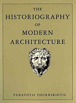The Historiography of Modern Architecture PDF