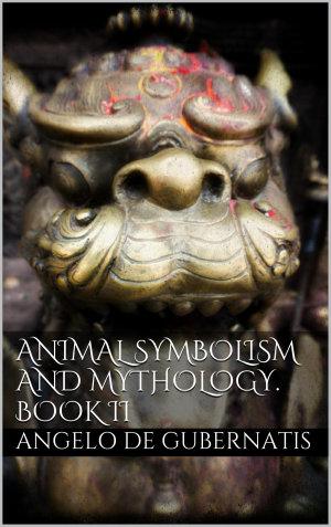 Animal symbolism and mythology  Book II