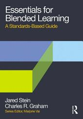 Essentials for Blended Learning: A Standards-Based Guide