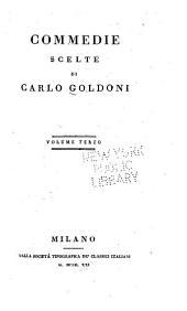 Commedie scelte di Carlo Goldoni: Volume 3