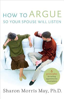 How To Argue So Your Spouse Will Listen PDF