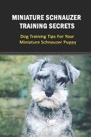 Miniature Schnauzer Training Secrets