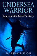 Undersea Warrior Commander Crabb's Story