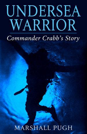Undersea Warrior Commander Crabb s Story