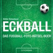 Eckball: Das Fußball-Foto-Rätsel-Buch