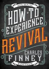 How to Experience Revival (Journal Edition)