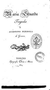 Maria Stuarda tragedia di Agostino Pendola di Genova