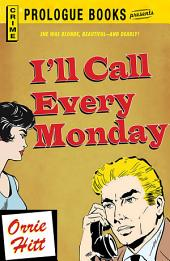 I'll Call Every Monday