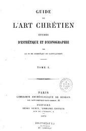 Guide de l'art chrétien: études d'esthétique et d'iconographie