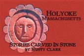 Stories Carved in Stone: Holyoke, Massachusetts