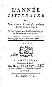 L'année littéraire ou Suite des lettres sur quelques écrits de ce temps: Volume1