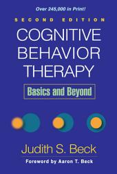 Cognitive Behavior Therapy, Second Edition: Basics and Beyond, Edition 2