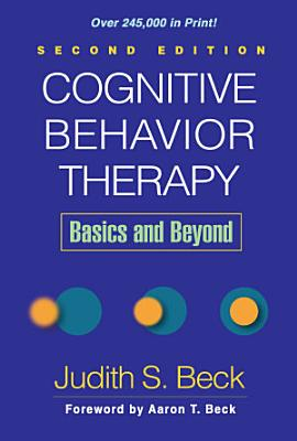 Cognitive Behavior Therapy  Second Edition
