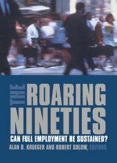 The Roaring Nineties: Can Full Employment Be Sustained?
