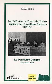 LA FEDERATION DE FRANCE DE L'UNION SYNDICALE DES TRAVAILLEURS ALGERIENS (USTA): Le Deuxième Congrès - Novembre 1959