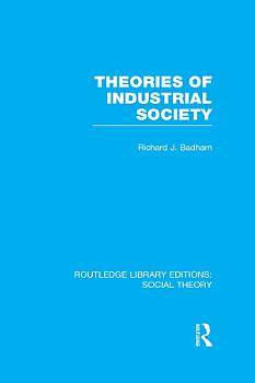 Theories of Industrial Society  RLE Social Theory  PDF