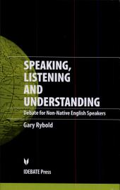 Speaking, Listening and Understanding: Debate for Non-native English Speakers