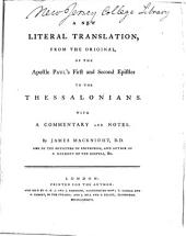 A New Literal Translation from the Original, of the Apostle Paul's First and Second Epistle to the Thessalonians: With a Commentary, and Notes