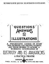 Hawkins Electrical Guide ...: Questions, Answers & Illustrations; a Progressive Course of Study for Engineers, Electricians, Students and Those Desiring to Acquire a Working Knowledge of Electricity and Its Applications; a Practical Treatise, Issue 2