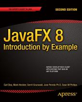 JavaFX 8: Introduction by Example: Edition 2