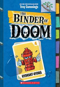 Hydrant Hydra  A Branches Book  The Binder of Doom  4  Book