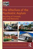The Afterlives of the Psychiatric Asylum PDF