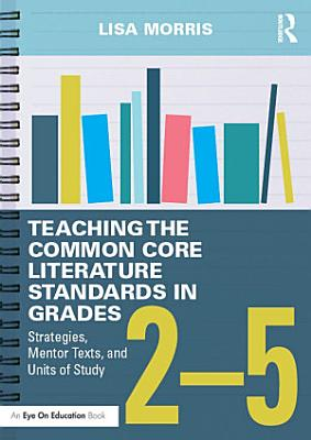 Teaching the Common Core Literature Standards in Grades 2   5