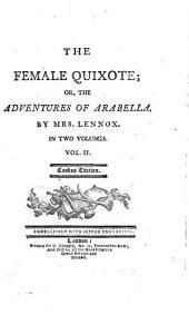 The female Quixote or the adventures of Arabella: Volume 2