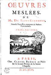 OEUVRES MESLÉES, DE MR. DE SAINT-EVREMONT.: TOME PREMIER, Volumes1à2